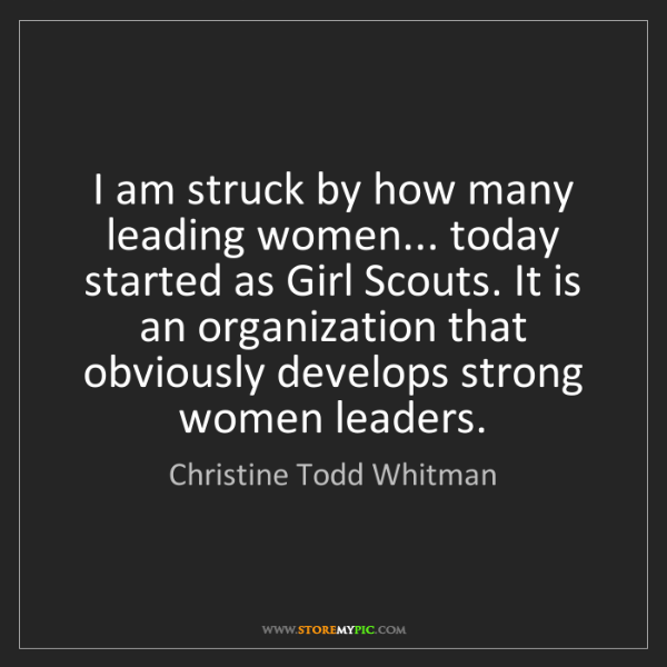 Christine Todd Whitman: I am struck by how many leading women... today started...