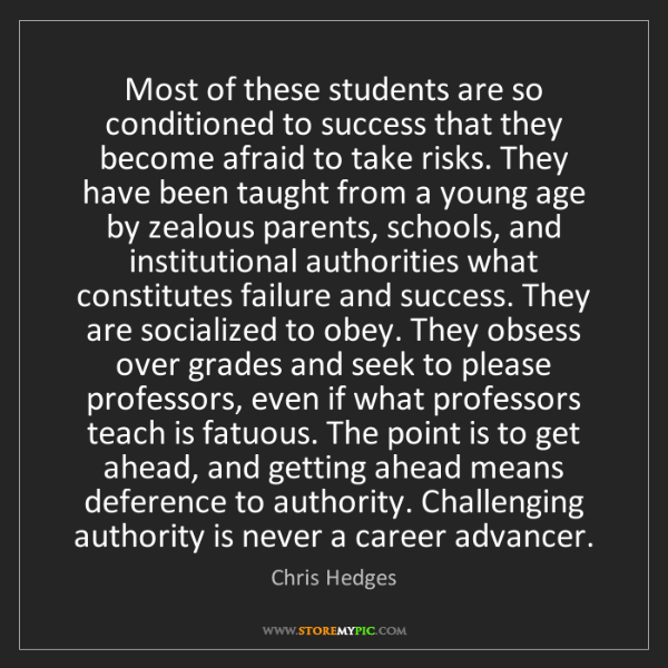 Chris Hedges: Most of these students are so conditioned to success...