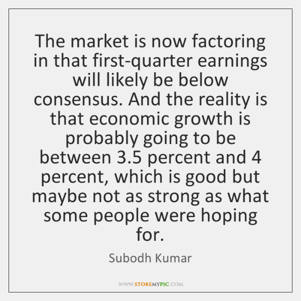 The market is now factoring in that first-quarter earnings will likely be ...