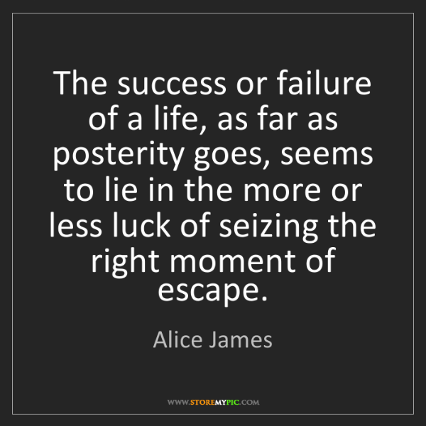 Alice James: The success or failure of a life, as far as posterity...