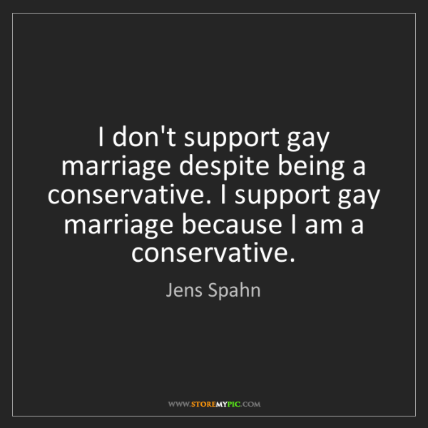 Jens Spahn: I don't support gay marriage despite being a conservative....