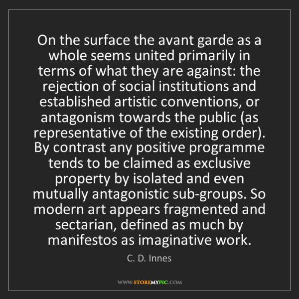 C. D. Innes: On the surface the avant garde as a whole seems united...