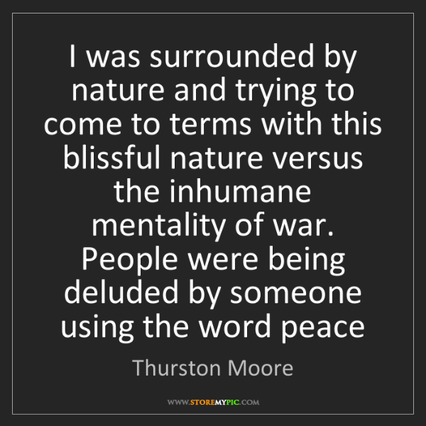 Thurston Moore: I was surrounded by nature and trying to come to terms...