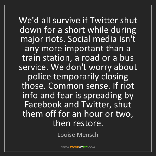 Louise Mensch: We'd all survive if Twitter shut down for a short while...