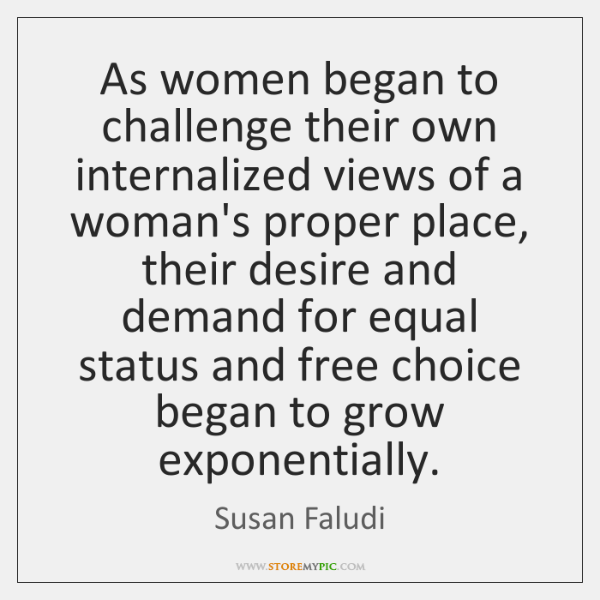 As women began to challenge their own internalized views of a woman's ...
