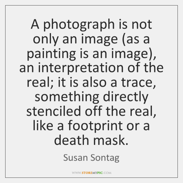 A photograph is not only an image (as a painting is an ...