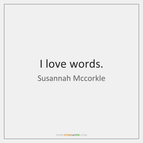 I love words.