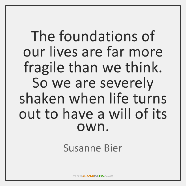 The foundations of our lives are far more fragile than we think. ...