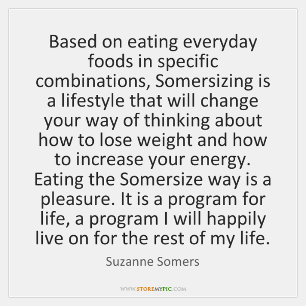 Based on eating everyday foods in specific combinations, Somersizing is a lifestyle ...
