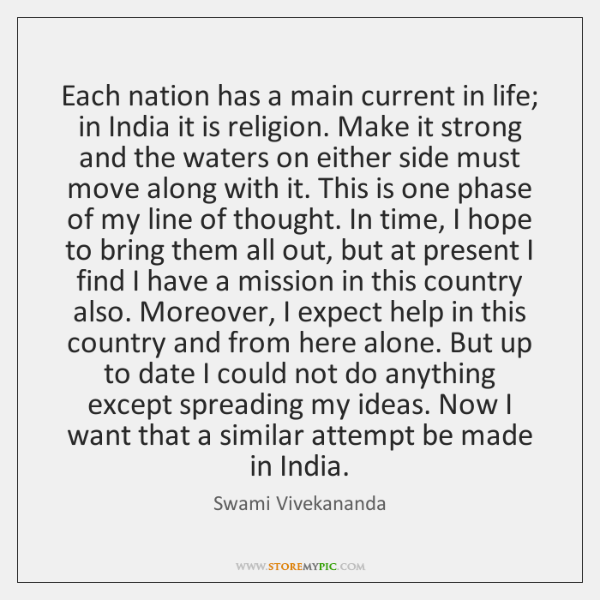 Each nation has a main current in life; in India it is ...