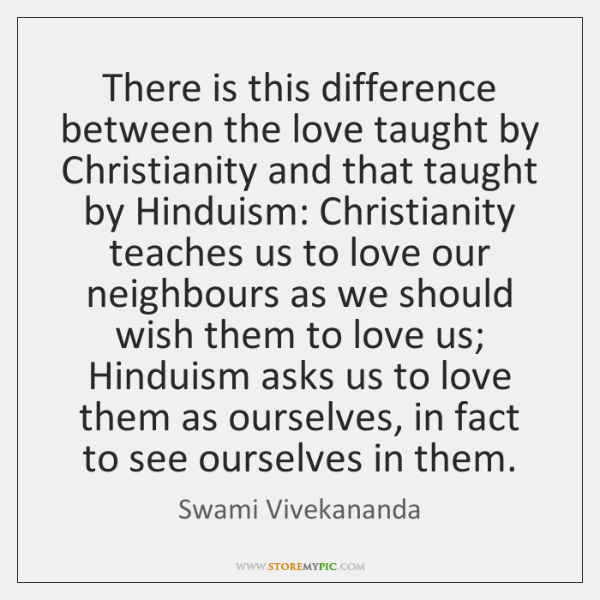 There is this difference between the love taught by Christianity and that ...