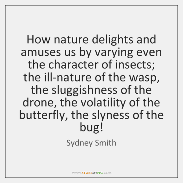 How nature delights and amuses us by varying even the character of ...