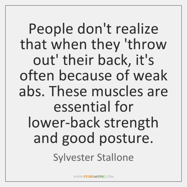 People don't realize that when they 'throw out' their back, it's often ...