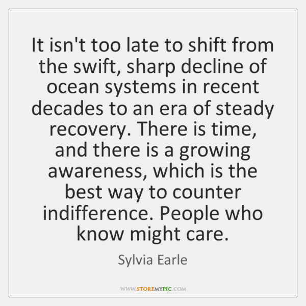 It isn't too late to shift from the swift, sharp decline of ...