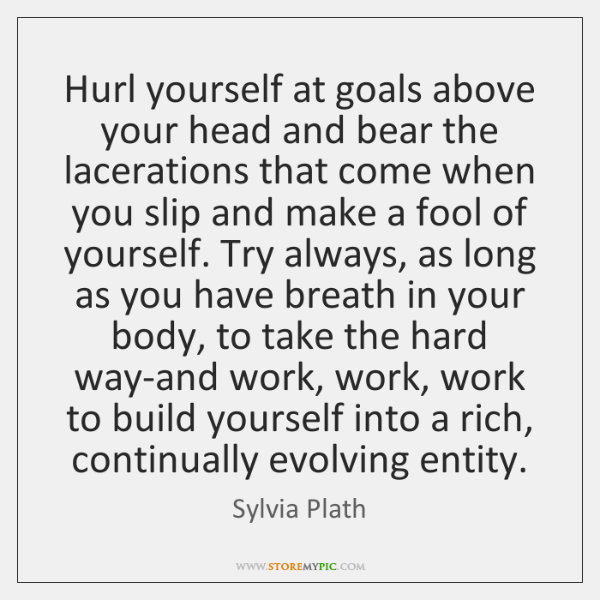 Hurl yourself at goals above your head and bear the lacerations that ...