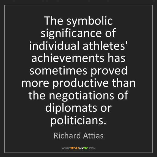 Richard Attias: The symbolic significance of individual athletes' achievements...