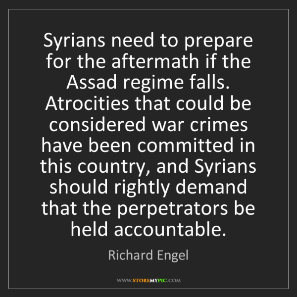 Richard Engel: Syrians need to prepare for the aftermath if the Assad...