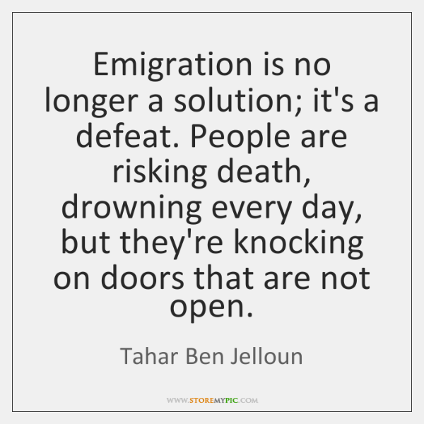 Emigration is no longer a solution; it's a defeat. People are risking ...