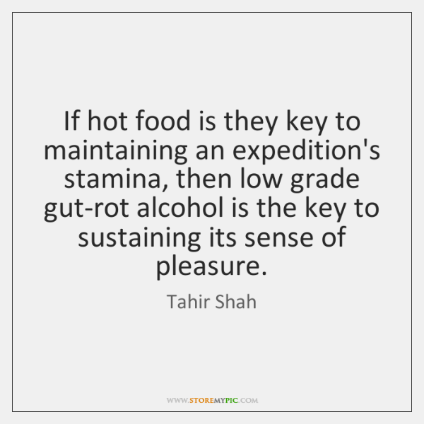 If hot food is they key to maintaining an expedition's stamina, then ...