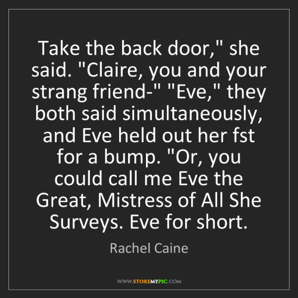 """Rachel Caine: Take the back door,"""" she said. """"Claire, you and your..."""