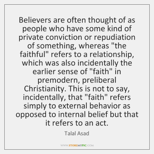 Believers are often thought of as people who have some kind of ...