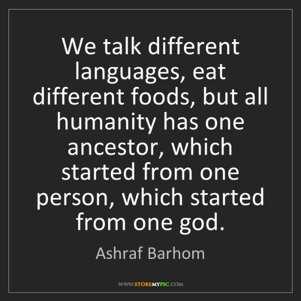 Ashraf Barhom: We talk different languages, eat different foods, but...