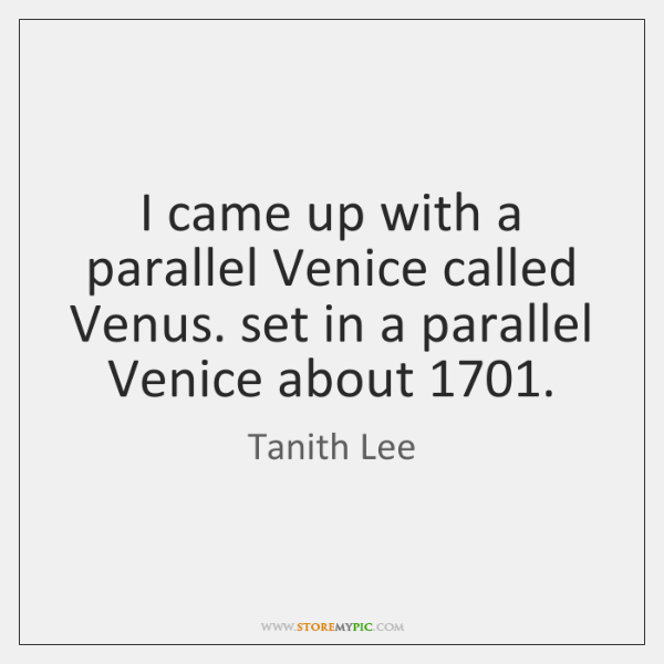 I came up with a parallel Venice called Venus. set in a ...