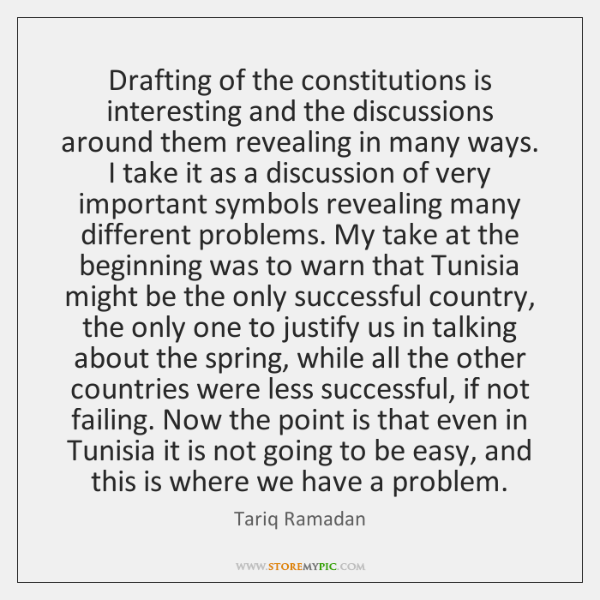 Drafting of the constitutions is interesting and the discussions around them revealing ...