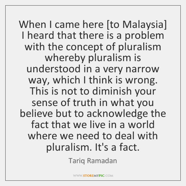 When I came here [to Malaysia] I heard that there is a ...