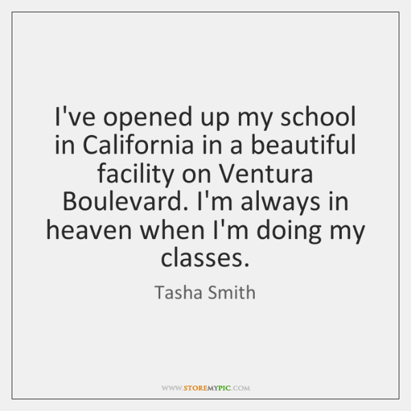 I've opened up my school in California in a beautiful facility on ...