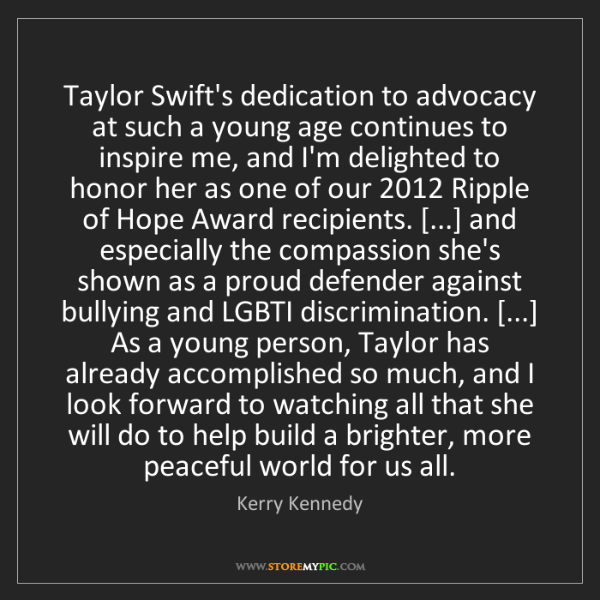 Kerry Kennedy: Taylor Swift's dedication to advocacy at such a young...