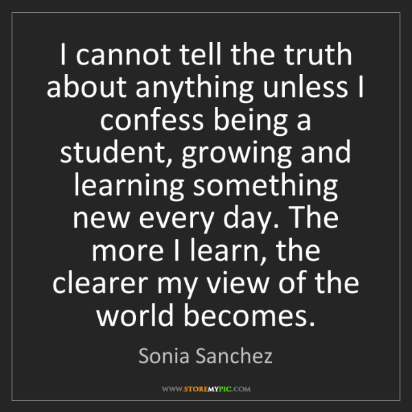 Sonia Sanchez: I cannot tell the truth about anything unless I confess...