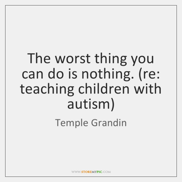 The worst thing you can do is nothing. (re: teaching children with ...