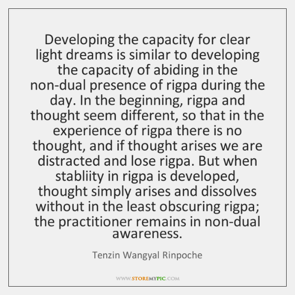Developing the capacity for clear light dreams is similar to developing the ...