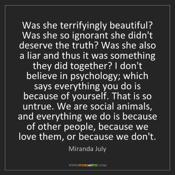 Miranda July: Was she terrifyingly beautiful? Was she so ignorant she...