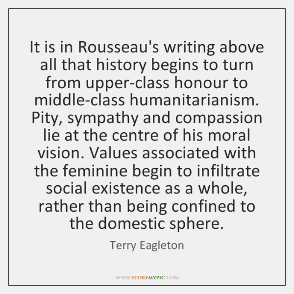 It is in Rousseau's writing above all that history begins to turn ...