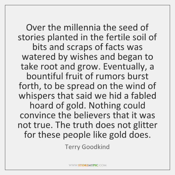 Over the millennia the seed of stories planted in the fertile soil ...