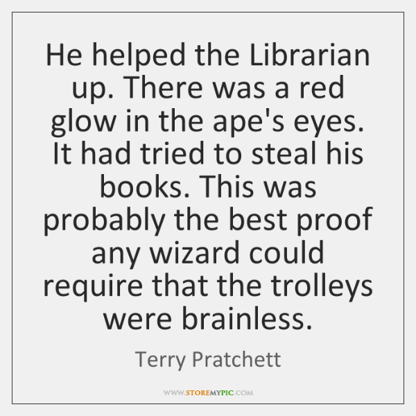 He helped the Librarian up. There was a red glow in the ...