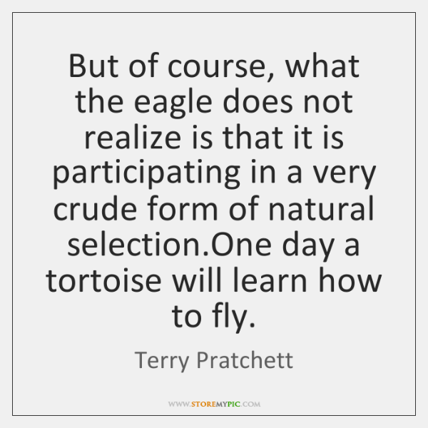But of course, what the eagle does not realize is that it ...