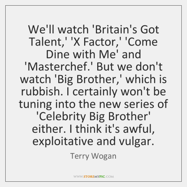 We'll watch 'Britain's Got Talent,' 'X Factor,' 'Come Dine with ...