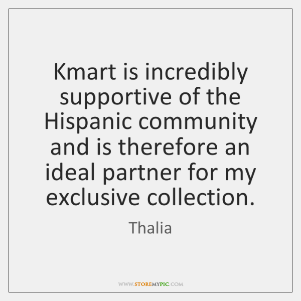Kmart is incredibly supportive of the Hispanic community and is therefore an ...