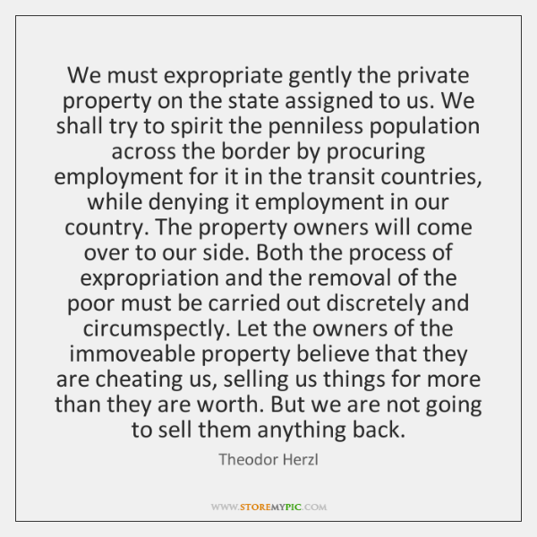 We must expropriate gently the private property on the state assigned to ...