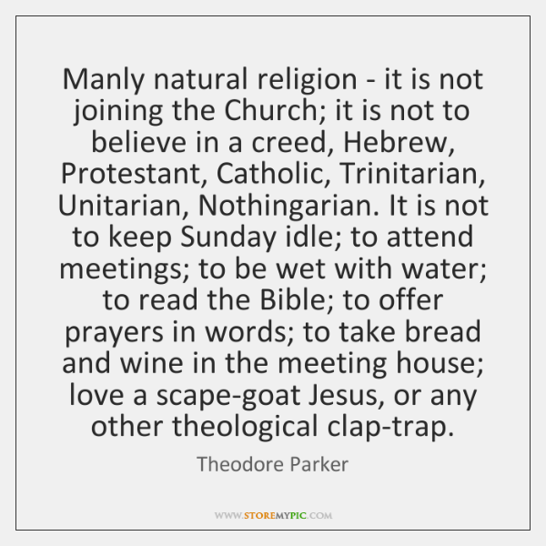 Manly natural religion - it is not joining the Church; it is ...