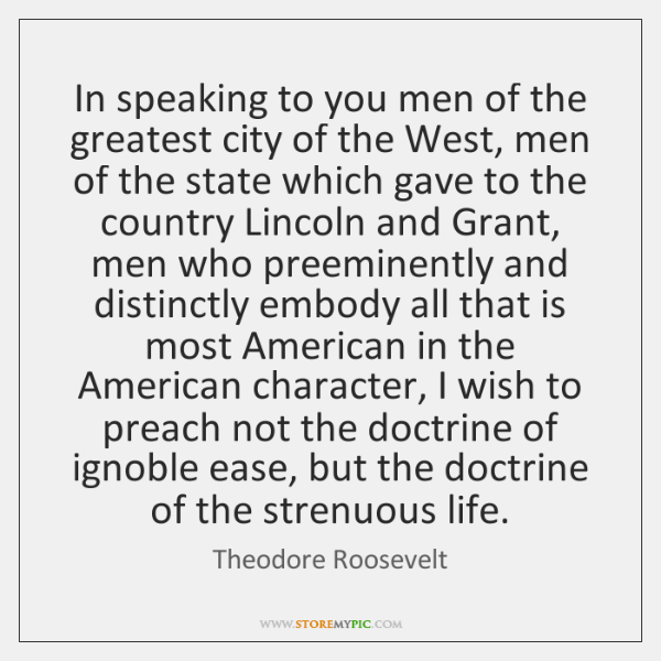 In speaking to you men of the greatest city of the West, ...