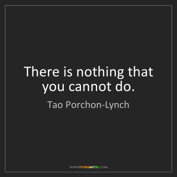Tao Porchon-Lynch: There is nothing that you cannot do.