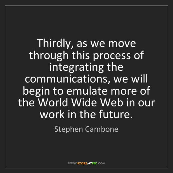 Stephen Cambone: Thirdly, as we move through this process of integrating...