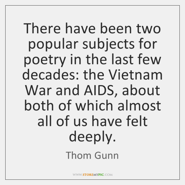 There have been two popular subjects for poetry in the last few ...