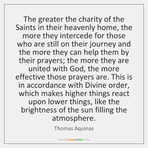The greater the charity of the Saints in their heavenly home, the ...