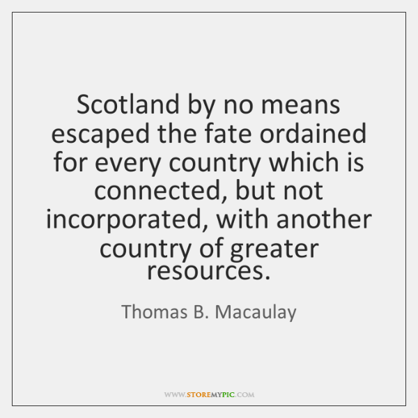 Scotland by no means escaped the fate ordained for every country which ...