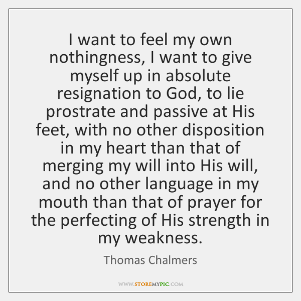 I want to feel my own nothingness, I want to give myself ...